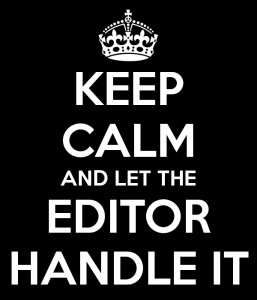 keep-calm-and-let-the-editor-handle-it